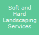Soft and Hard Landscaping Services